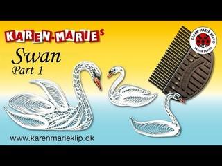 Quilling Swan Part 1 - Karen Marie Klip & Papir