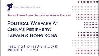 Political Warfare at China's Periphery: Taiwan and Hong Kong