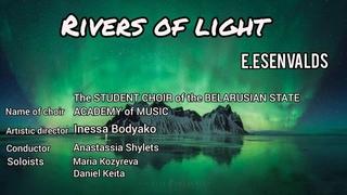 / Э.Эшенвалдс - Rivers of Light - Choir of the BSAM