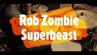 Rob Zombie - Superbeast - drumcover by Evgeniy sifr Loboda