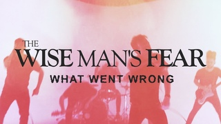 The Wise Man's Fear - What Went Wrong (Official Music Video)